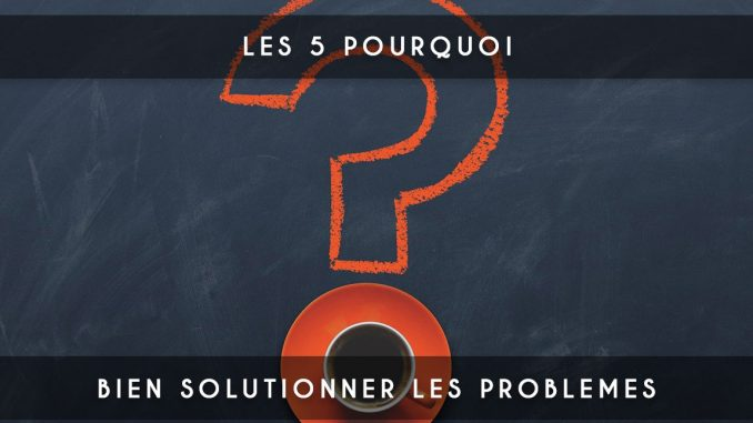 5 pourquoi - 5 why
