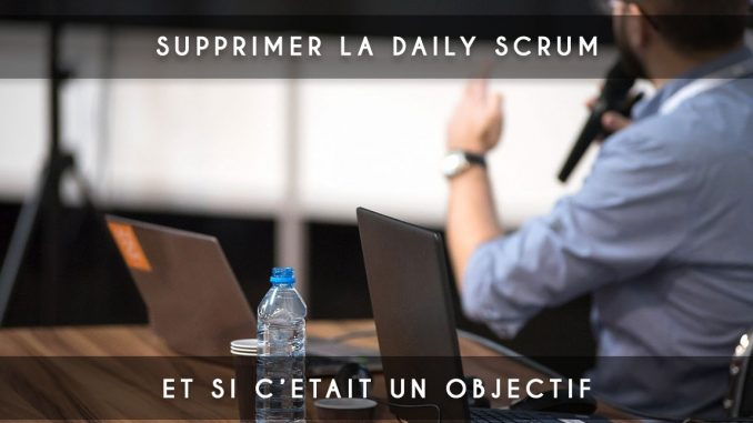 supprimer daily scrum
