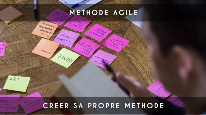 methode agile - creer sa propre methode