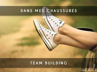 dans mes chaussures - team building