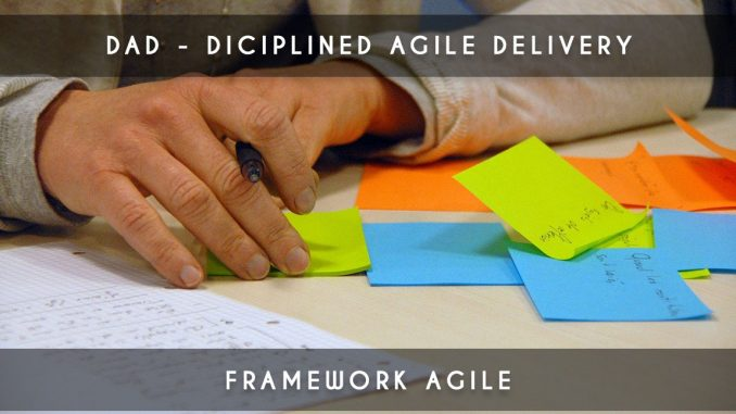 Disciplined agile delivery (DAD)