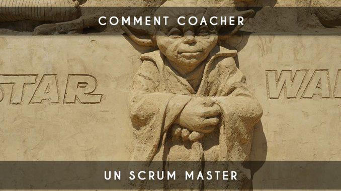 comment coacher un Scrum Master