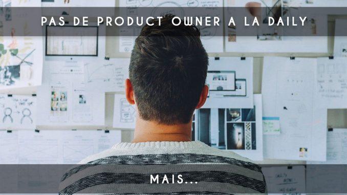 pas de product owner a la daily