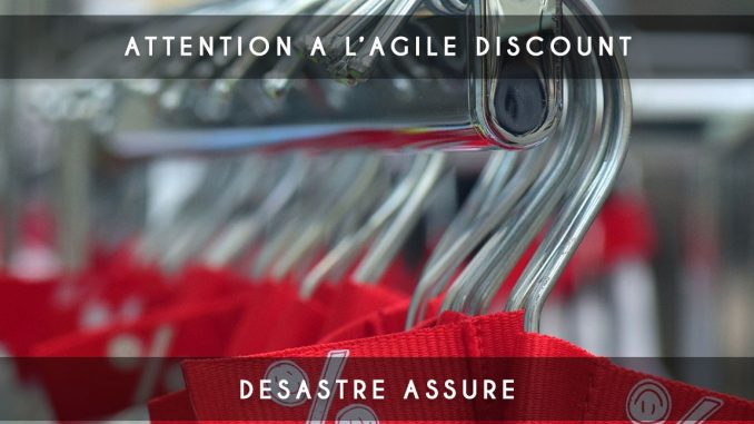 attention a l agile discount