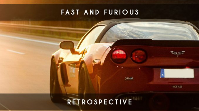 retrospective fast and furious