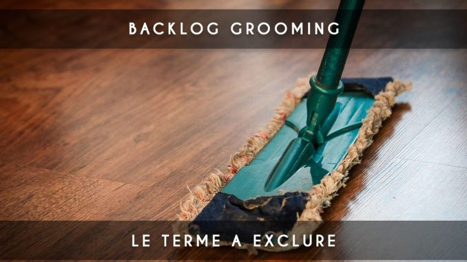 backlog grooming terme a exclure