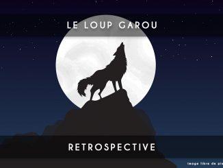 rétrospective - loup garou