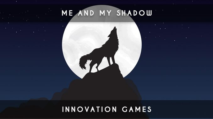 me and my shadow - innovation games