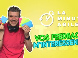 la minute agile - vos feedbacks