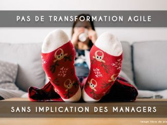 pas de transformation agile sans implication des managers