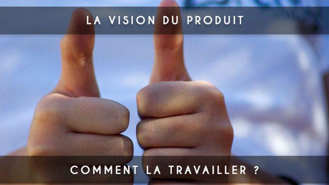 vision produit