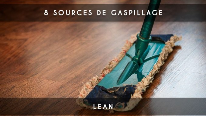 lean - 8 sources de gaspillage
