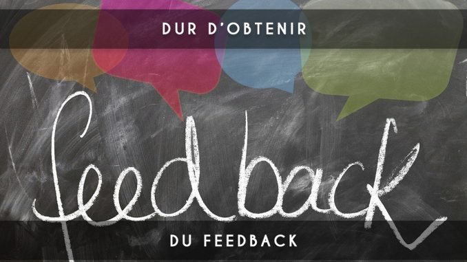 dur d'obtenir du feedback
