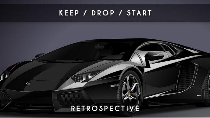 retrospective keep/drop/start