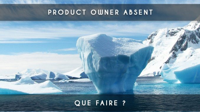 product owner toujours absent