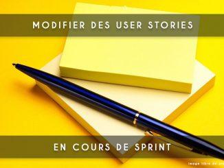 modifier des user stories en cours de sprint
