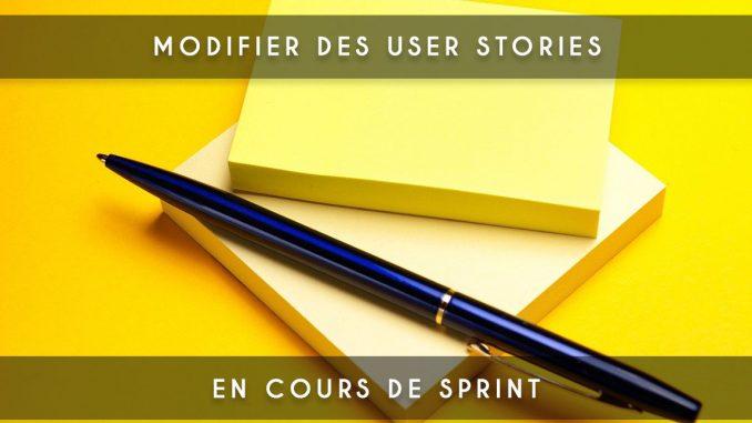 modifier une user story en cours de sprint