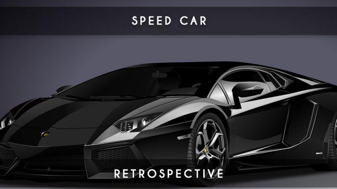 speed car retrospective